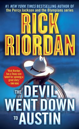 Rick Riordan The Devil Went Down To Austin